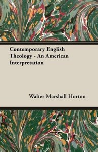 Contemporary English Theology - An American Interpretation