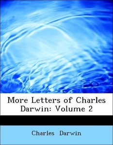 More Letters of Charles Darwin: Volume 2
