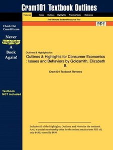 Outlines & Highlights for Consumer Economics by Elizabeth B. Gol