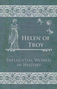 Helen of Troy - Influential Women in History