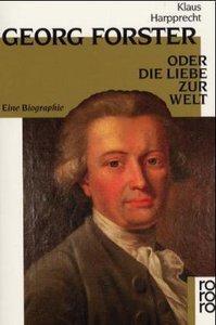 Georg Forster oder Die Liebe zur Welt