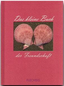Das kleine Buch der Freundschaft