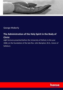 The Administration of the Holy Spirit in the Body of Christ