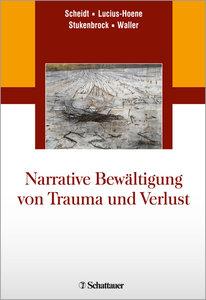 Narrative Bewältigung von Trauma und Verlust