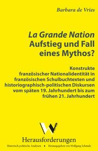 La Grande Nation - Aufstieg und Fall eines Mythos?