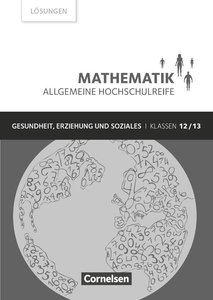 Mathematik Allgemeine Hochschulreife Klasse 12/13. Lösungen zum