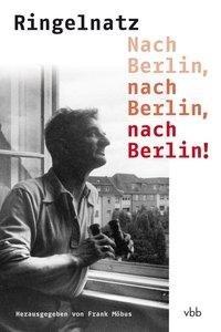 Nach Berlin, nach Berlin, nach Berlin!