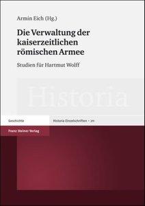 Die Verwaltung der kaiserzeitlichen römischen Armee