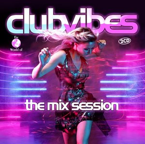 Club Vibes-The Mix Session