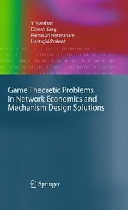 Game Theoretic Problems in Network Economics and Mechanism Desig