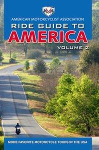 AMA Ride Guide to America Volume 2: More Favorite Motorcycle Tou