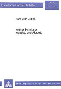 Arthur Schnitzler- Aspekte und Akzente
