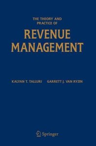 Theory and Practice of Revenue Management