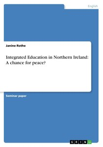 Integrated Education in Northern Ireland: A chance for peace?