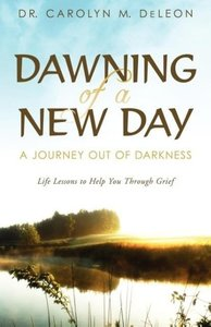 Dawning of a New Day: A Journey Out of Darkness