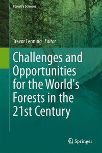 Challenges and Opportunities for the World's Forests in the 21st