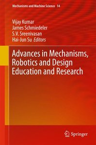 Advances in Mechanisms, Robotics and Design Education and Resear