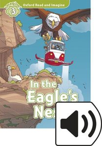 Oxford Read and Imagine: Level 3. In the Eagle\'s Nest Audio Pac