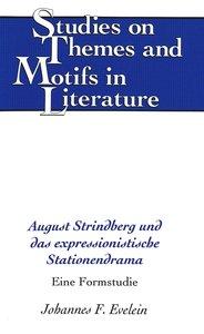 August Strindberg und das expressionistische Stationendrama