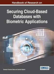 Handbook of Research on Securing Cloud-Based Databases with Biom
