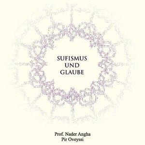 Sufismus und Glaube, mit 1 Audio-CD, mit 1 Buch