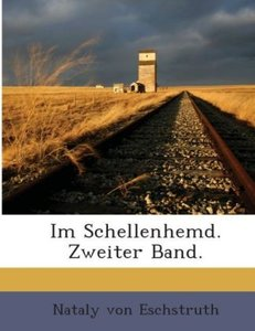 Im Schellenhemd: Roman, Volume 2...