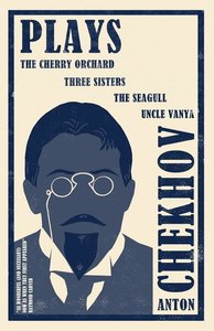 The Cherry Orchard, The Seagull, Uncle Vaja, The Three Sisters