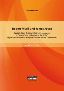 Robert Musil und James Joyce: Das Leib-Seele-Problem als kreativ