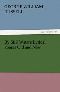 By Still Waters Lyrical Poems Old and New