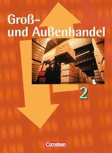 Groß- und Außenhandel 2. Fachkunde und Arbeitsbuch