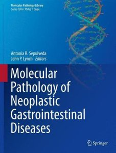 Molecular Pathology of Neoplastic Gastrointestinal Diseases