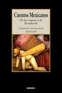 Cuentos Mexicanos - de Los Origenes a la Revolucion
