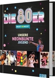 Die 80er! Wisst ihr noch?