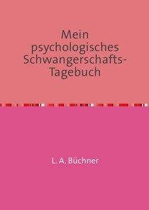 Mein psychologisches Schwangerschafts-Tagebuch