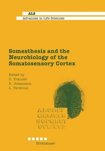 Somesthesis and the Neurobiology of the Somatosensory Cortex