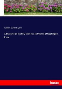 A Discourse on the Life, Character and Genius of Washington Irvi