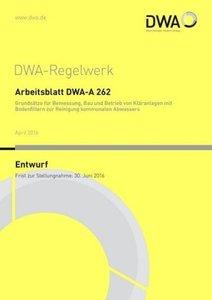 DWA-Arbeitsblatt 262 - Grundsätze für Bemessung, Bau und Betrieb