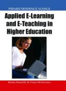 Applied E-Learning and E-Teaching in Higher Education