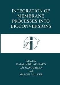 Integration of Membrane Processes into Bioconversions