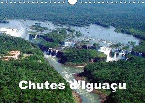 Chutes d Iguaçu (Calendrier mural 2015 DIN A4 horizontal)