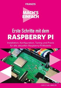 Mach\'s einfach: Erste Schritte mit Raspberry Pi