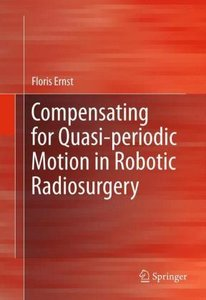Compensating for Quasi-periodic Motion in Robotic Radiosurgery