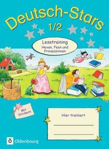 Deutsch-Stars 1/2. Schuljahr. Lesetraining Hexen, Feen und Prinz