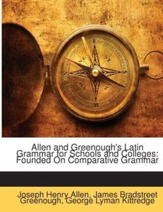 Allen and Greenough's Latin Grammar for Schools and Colleges: Fo