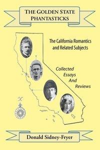 The Golden State Phantasticks: The California Romantics and Rela