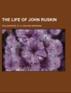 The Life of John Ruskin