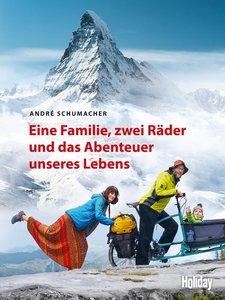 HOLIDAY Reisebuch: Eine Familie, zwei Räder und das Abenteuer un