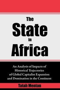The State in Africa. An Analysis of Impacts of Historical Trajec