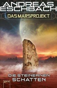 Das Marsprojekt (4). Die steinernen Schatten