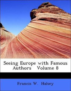 Seeing Europe with Famous Authors Volume 8
